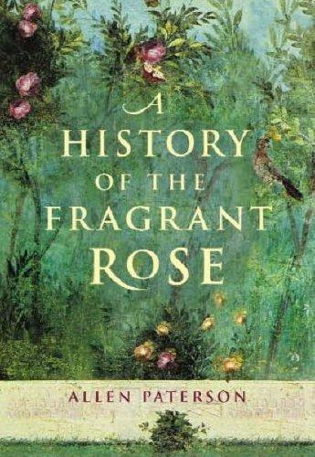 Download A History of the Fragrant Rose