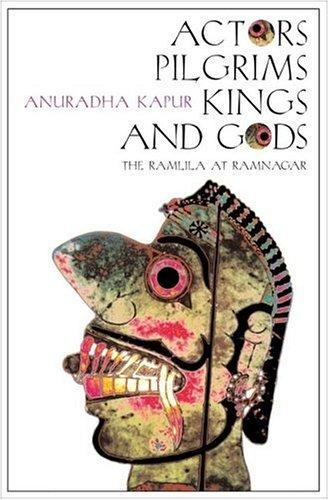 Download Actors, Pilgrims, Kings and Gods