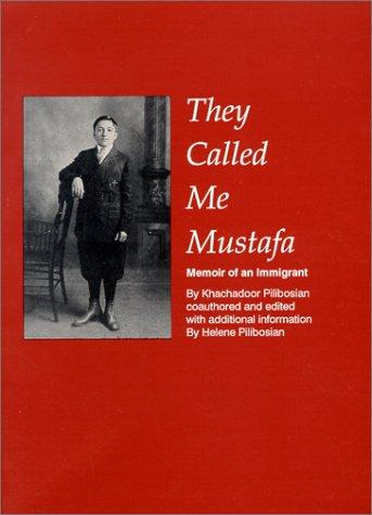 Image for They Called Me Mustafa: Memoir of an Immigrant