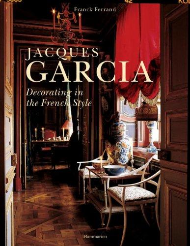 Image for Jacques Garcia: Decorating in the French Style