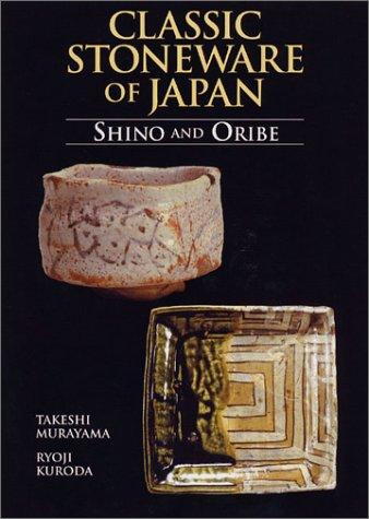 Image for Classic Stoneware of Japan: Shino and Oribe