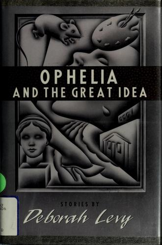 Ophelia and the great idea