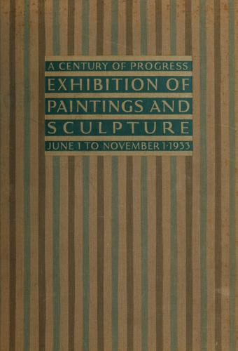 Download Catalogue of a Century of progress exhibition of paintings and sculpture