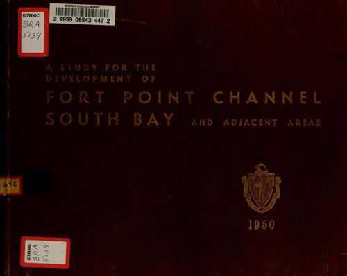 A study for the development of fort point channel, south bay and adjacent areas by Massachusetts Port Authority