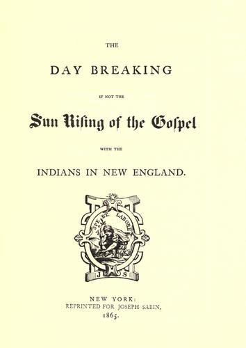 Download The day breaking if not the sun rising of the gospel with the Indians in New England.