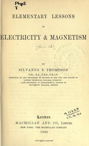 Download Elementary lessons in electricity and magnetism.