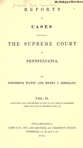 Download Reports of cases adjudged in the Supreme court of Pennsylvania May term 1841 – May term 1845