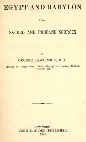 Download Egypt and Babylon from sacred and profane sources.