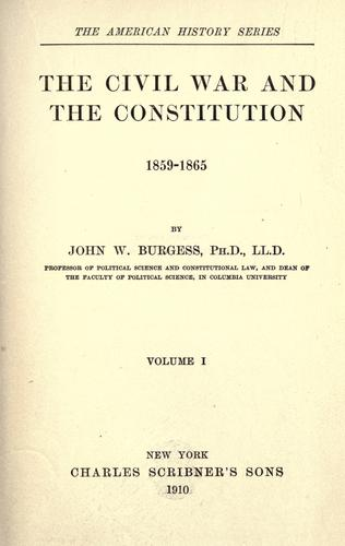 The Civil War and the Constitution, 1859-1865.