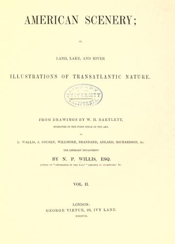 American scenery, or, Land, lake, and river illustrations of transatlantic nature