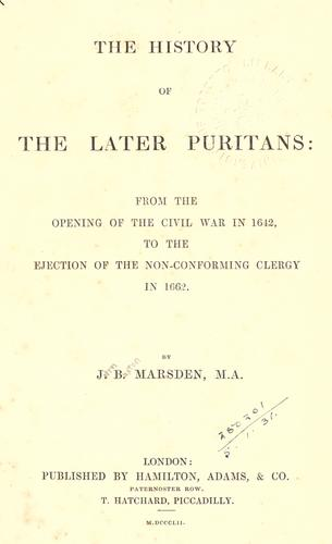 Download The history of the later Puritans