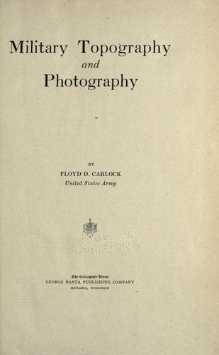 Military topography and photography by Floyd D. Carlock