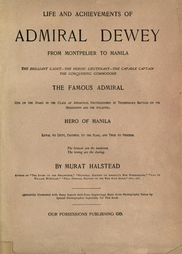 Download Life and achievements of Admiral Dewey from Montpelier to Manila …