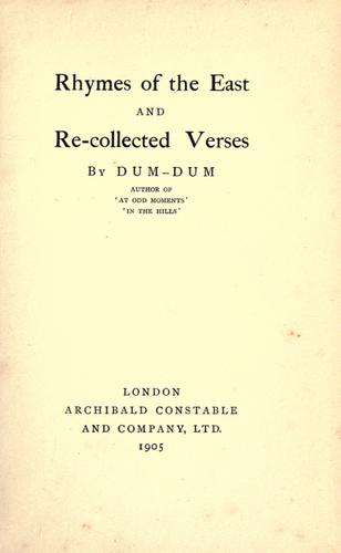 Rhymes of the east and recollected verses.