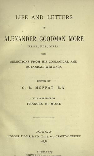 Life and letters of Alexander Goodman More by Alexander Goodman More