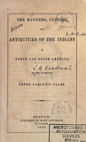 Download The manners, customs, and antiquities of the Indians of North and South America.