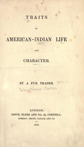 Traits of American-Indian life and character.
