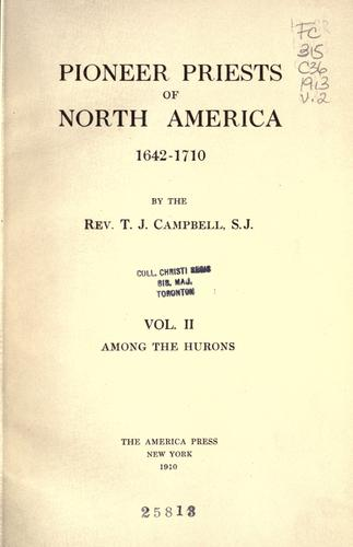 Download Pioneer priests of North America, 1642-1710.