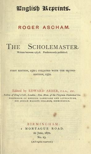 The scholemaster by Ascham, Roger