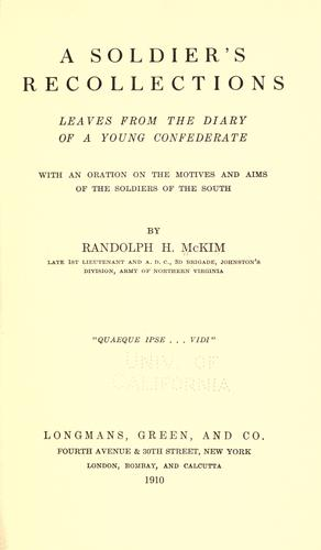 A soldier's recollections by by Randolph H. McKim.