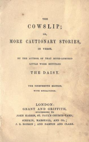 The cowslip, or, More cautionary stories in verse
