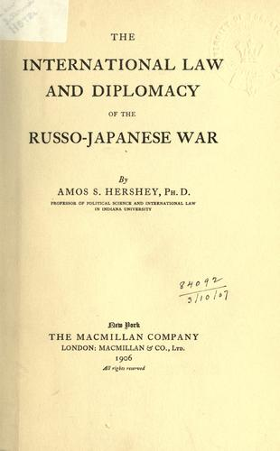 Download The international law and diplomacy of the Russo-Japanese War.