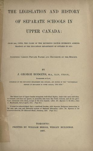 Download The legislation and history of separate schools in Upper Canada