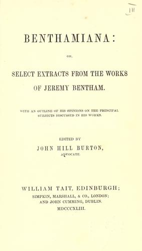 Benthamiana: or, Select extracts from the works of Jeremy Bentham