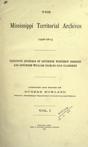 The Mississippi territorial archives by Mississippi. Dept. of Archives and History.