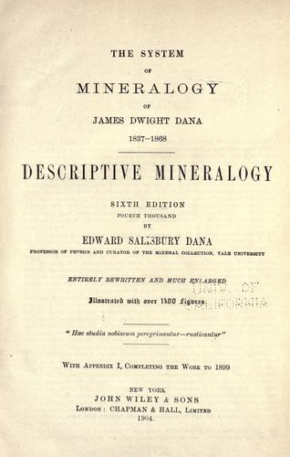 The system of mineralogy of James Dwight Dana. 1837-1868.