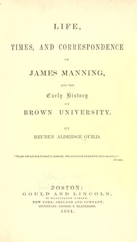 Life, times, and correspondence of James Manning, and the early history of Brown University