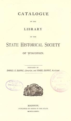 Download Catalogue of the Library of the State Historical Society of Wisconsin