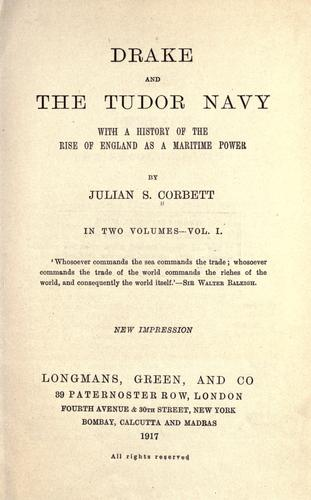 Drake and the Tudor Navy, with a history of the rise of England as a maritime power
