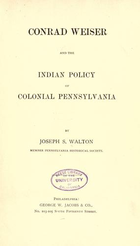 Download Conrad Weiser and the Indian policy of colonial Pennsylvania