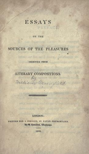 Essays on the sources of the pleasures received from literary compositions.