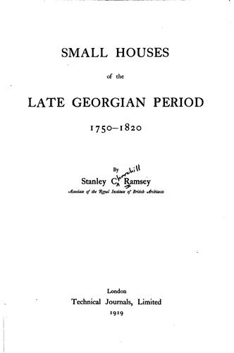 Download Small houses of the late Georgian period, 1750-1820
