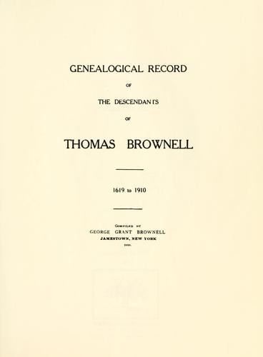 Download Genealogical record of the descendants of Thomas Brownell, 1619 to 1910.