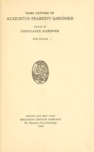 Some letters of Augustus Peabody Gardner
