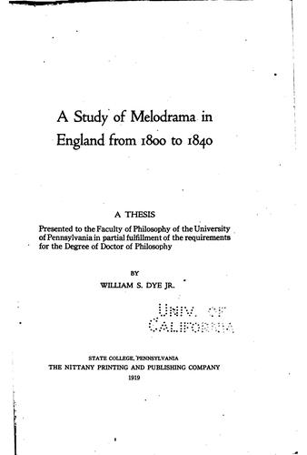 A study of melodrama in England from 1800 to 1840 …