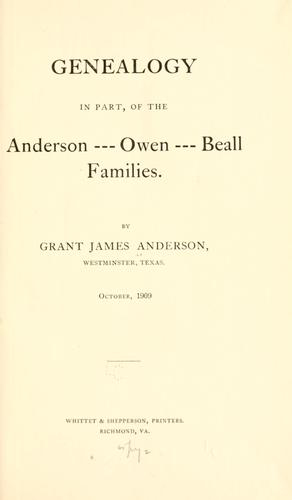 Download Genealogy in part, of the Anderson-Owen-Beall families.