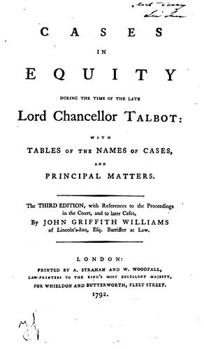 Download Cases in equity during the time of the late Lord Chancellor Talbot  1730-1737