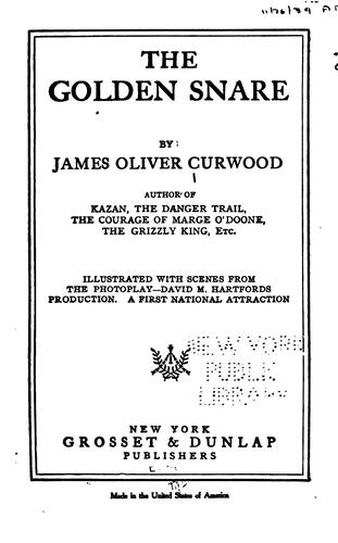 The Golden Snare by James Oliver Curwood