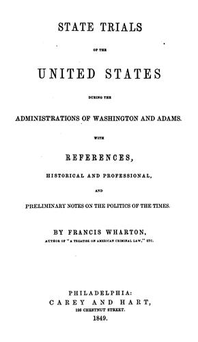 State trials of the United States during the administrations of Washington and Adams.