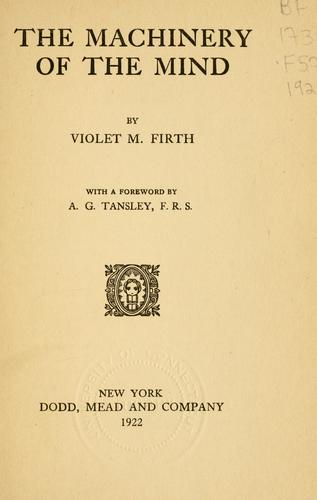The Machinery of the Mind By Violet Firth (Dion Fortune)
