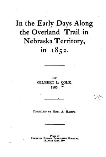 In the early days along the overland trail in Nebraska territory, in 1852.