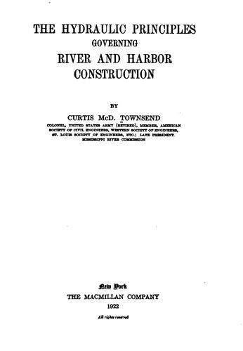 The hydraulic principles governing river and harbor construction