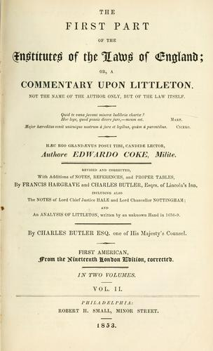 First part of the institutes of the laws of England by Coke, Edward Sir