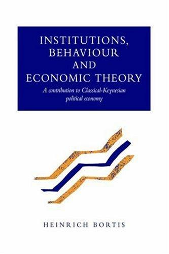 Download Institutions, Behaviour and Economic Theory