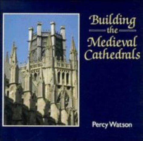 Download Building the medieval cathedrals