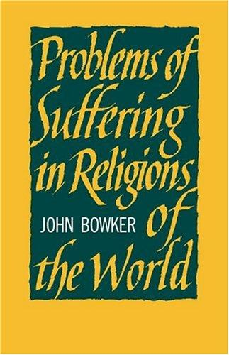 Download Problems of Suffering in Religions of the World